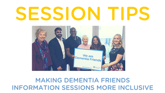 Top tips for making Dementia Friends Information Sessions more inclusive